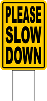 PLEASE SLOW DOWN Coroplast SIGNS with stakes 12x18