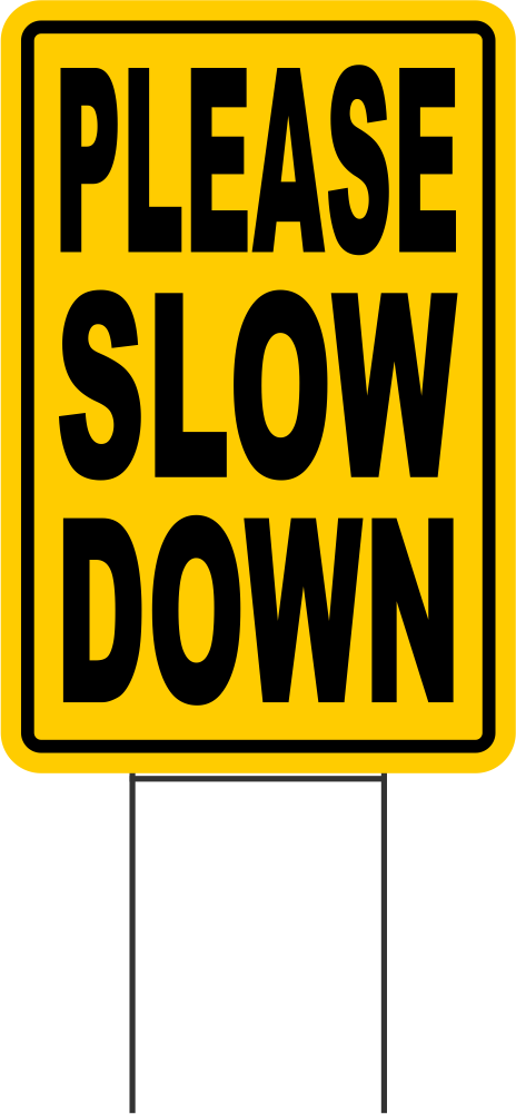 Slow Down Signs >> Please Slow Down Coroplast Signs With Stakes 12x18
