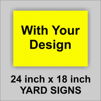 24x18 Yellow Corrugated Plastic Yard Sign With you logo or Message
