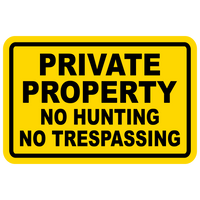 "PRIVATE PROPERTY ~ NO TRESPASSING SIGN ~ NO HUNTING 8""x12"""