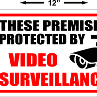 Camera Sign~Premises Protected By Surveillance Camera Sign 8x12