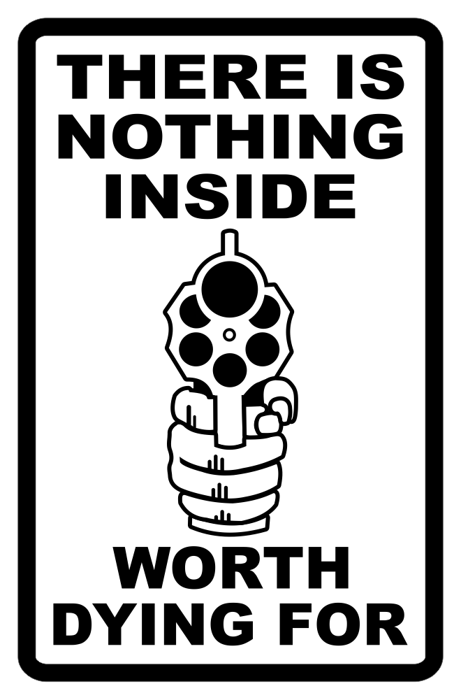 Nothing Inside Worth Dying For Second Amendment Sign