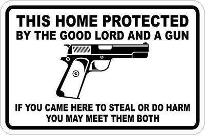 This Home Protected By The Good Lord And A Gun Second Amendment Sign $6.99 FREE SHIPPING