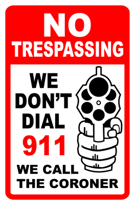 We Dont dial 911 We call the Coroner second Amendment Sign