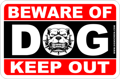BEWARE OF DOG KEEP OUT