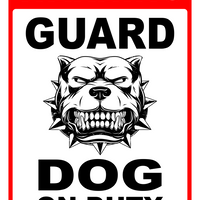 Warning Sign - Attack Dog on Duty Sign Beware of dog sign Indoor/Outdoor
