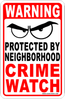 CRIME WATCH Sign Neighborhood Crime Watch Indoor/Outdoor Warning~No Trespassing FREE SHIPPING