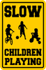 Caution Slow Children Playing Sign Indoor/Outdoor FREE SHIPPING