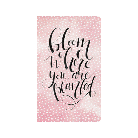 Bloom Where You are Planted Journal