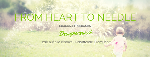 Designersweek  - From Heart to Needle - eBooks & Freebooks - SALE - RABATT - 20% - Glückpunkt.