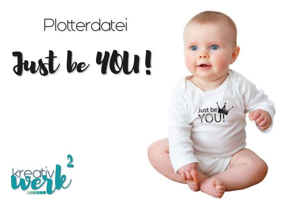 "Plotterdatei - ""Just be YOU!"" - Kreativwerk²"