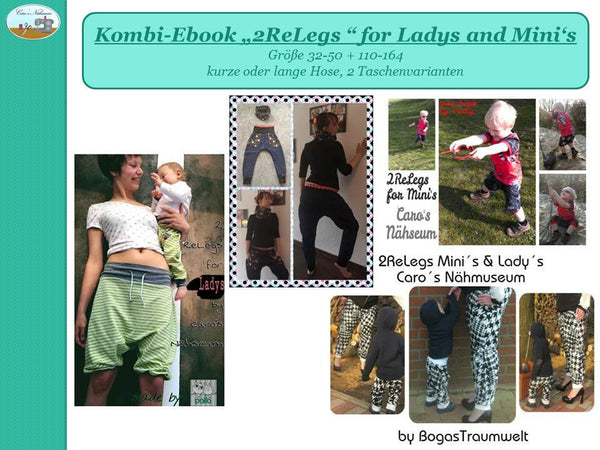 "Kombi-eBook - ""2ReLegs for Ladys and Mini`s"" - Hose - Caro's Nähseum - Glückpunkt"