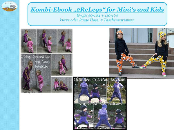 "Kombi-eBook - ""2ReLegs for Mini's and Kids"" - Hose - Caro's Nähseum - Glückpunkt"