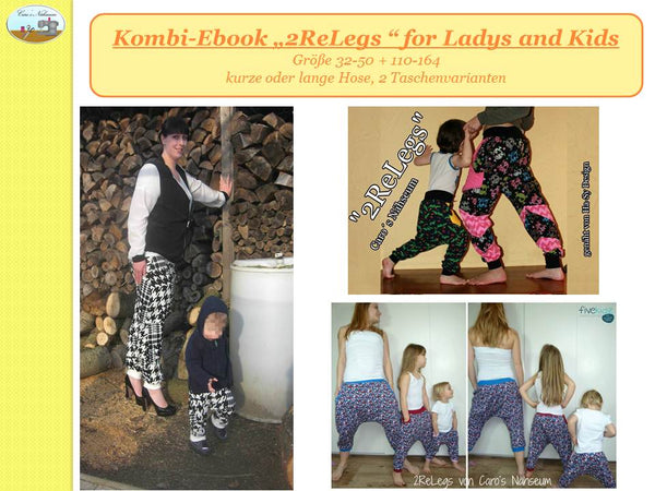 "Kombi-eBook - ""2ReLegs for Ladys and Kids"" - Hose - Caro's Nähseum - Glückpunkt"