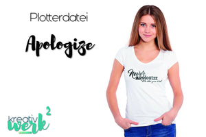 "Plotterdatei - ""Never apologize"" - Kreativwerk² - Glückpunkt"