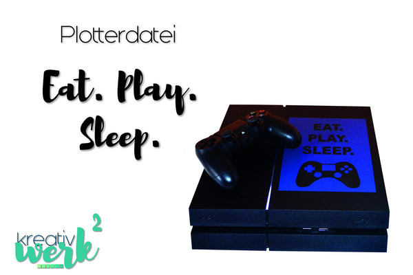 "Plotterdatei - ""Eat.Play.Sleep."" - Kreativwerk² - Glückpunkt"