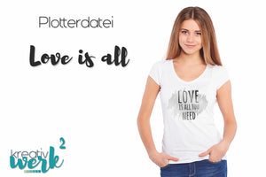 "Plotterdatei - ""Love is all"" - Kreativwerk²"