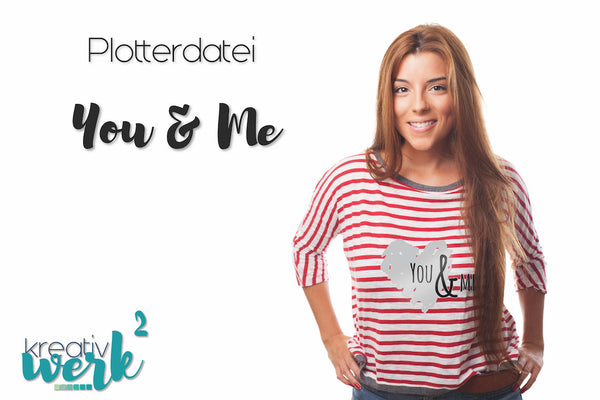 "Plotterdatei - ""You & Me"" - Kreativwerk²"