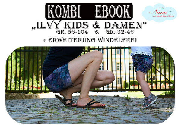 "Kombi-eBook - ""Summerbüx Ilvy Damen, Kinder & Windelfrei"" - Hose - Nana von Helden"