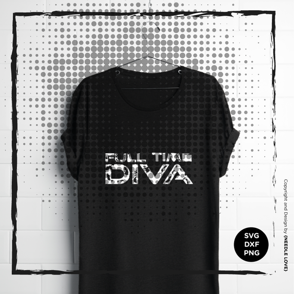 "Plotterdatei - ""FULL TIME DIVA No.2"" - Needle Love"