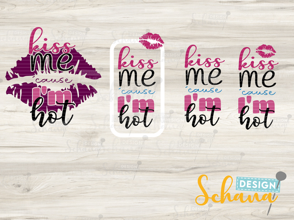 "Plotterdatei - ""Kiss me cause I am hot - 4er Set"" - Schana Design"