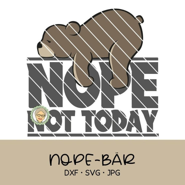 "Plotterdatei - ""NOPE-Bär"" - Oma Plott"