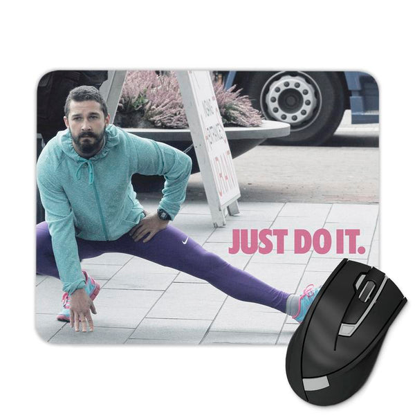JUST DO IT SHIA LEBEOUF STRETCHING MOUSE PAD