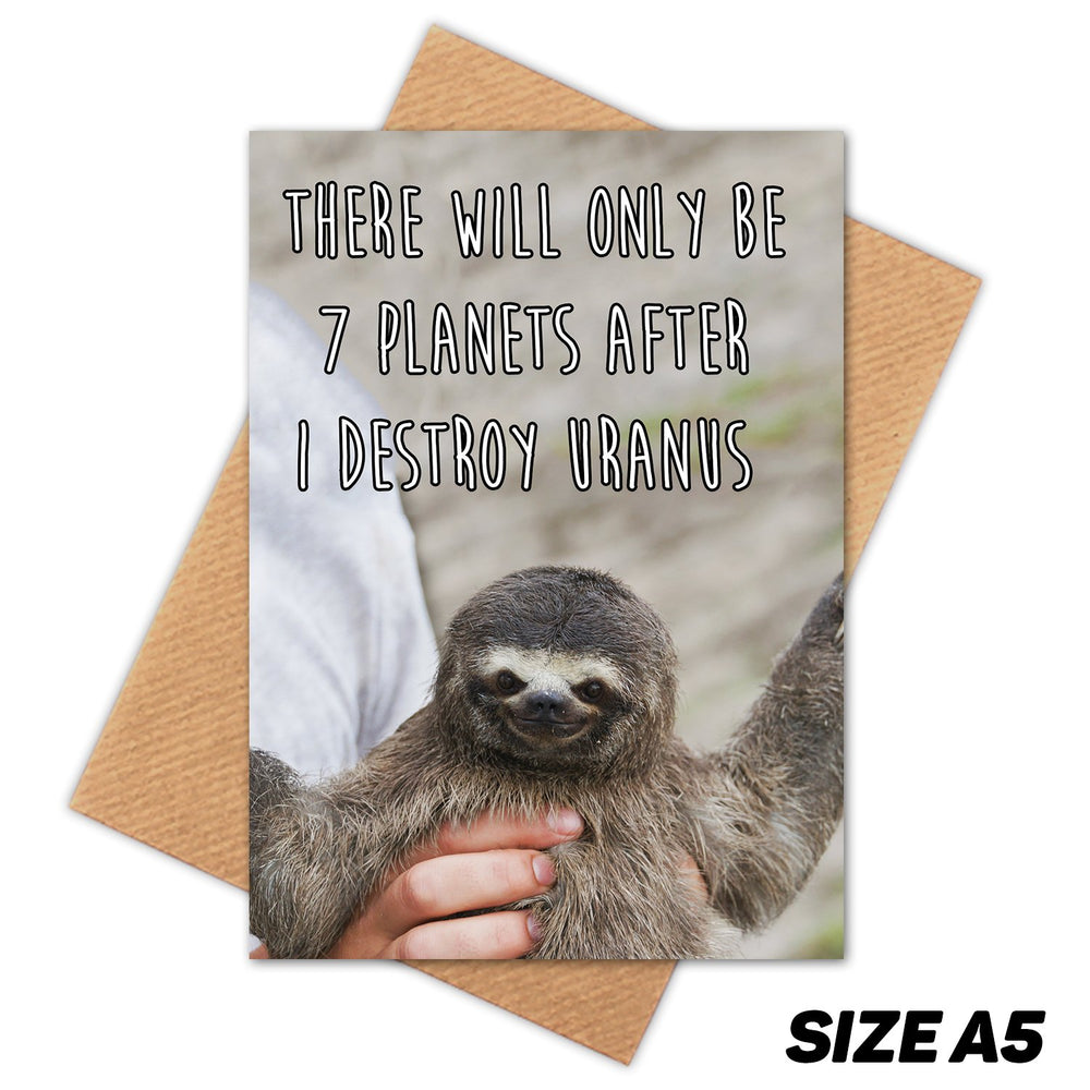 DESTROY URANUS CREEPY SLOTH HAPPY BIRTHDAY CARD