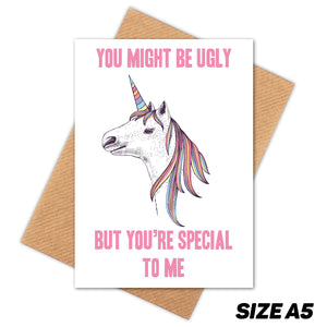 YOU MIGHT BE UGLY UNICORN HAPPY BIRTHDAY CARD