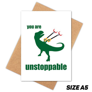 DINOSAUR YOU ARE UNSTOPPABLE HAPPY BIRTHDAY CARD