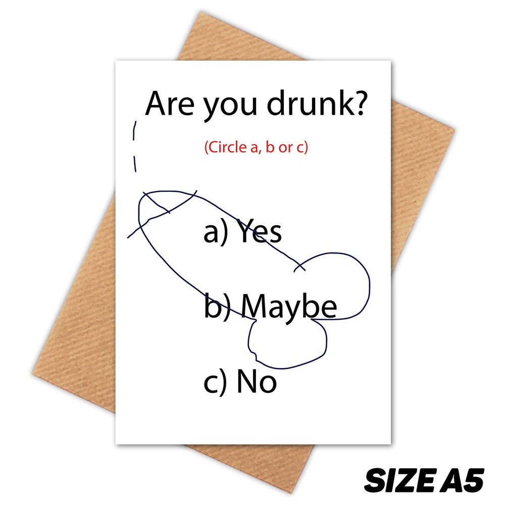 ARE YOU DRUNK HAPPY BIRTHDAY CARD