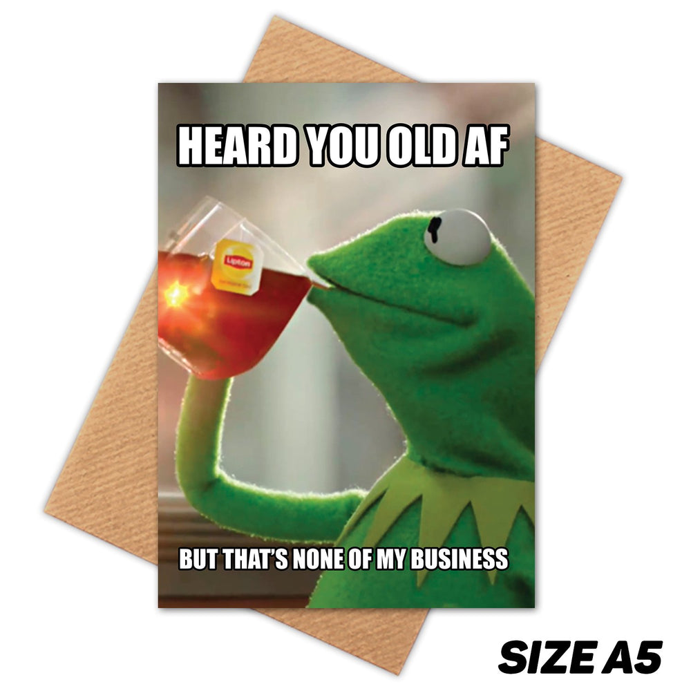 KERMIT BUT THAT'S NON OF MY BUSINESS HAPPY BIRTHDAY CARD