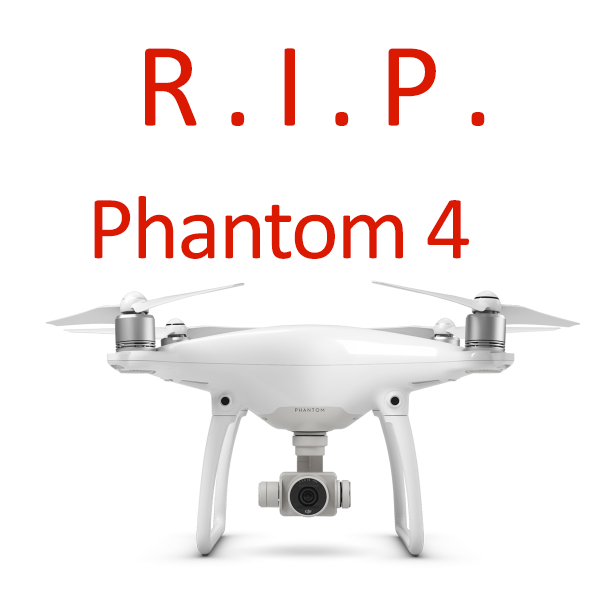 Say Goodbye To The DJI Phantom 4