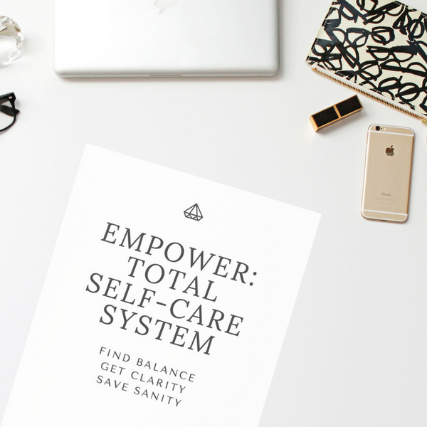 EMPOWER: Total Self-Care System (E-Workbook Digital Download)