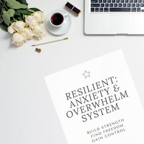 RESILIENT: Anxiety & Overwhelm System (E-Workbook Digital Download)