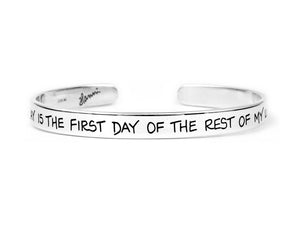 Today is the first day of the rest of my life - Recovery Cuff Bracelet