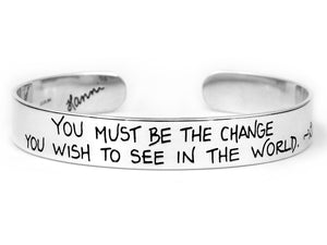 You must be the change Ghandi quote cuff bracelet sterling silver