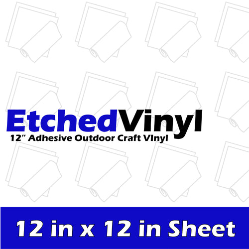 Etched Vinyl - 12 in x 12 in Sheet