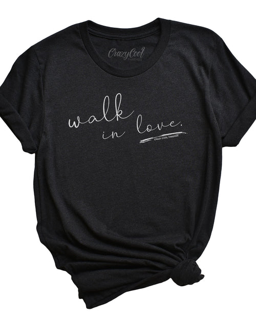 Walk in Love - Tee