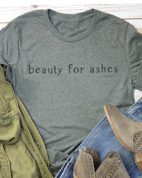 Beauty For Ashes - Tee