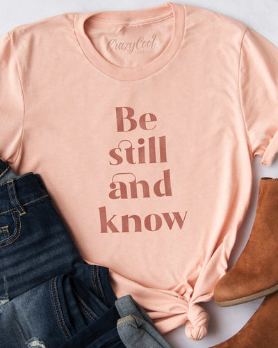 Be Still and Know (Peach) - Tee