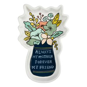 Always My Mother, Forever My Friend Trinket Tray