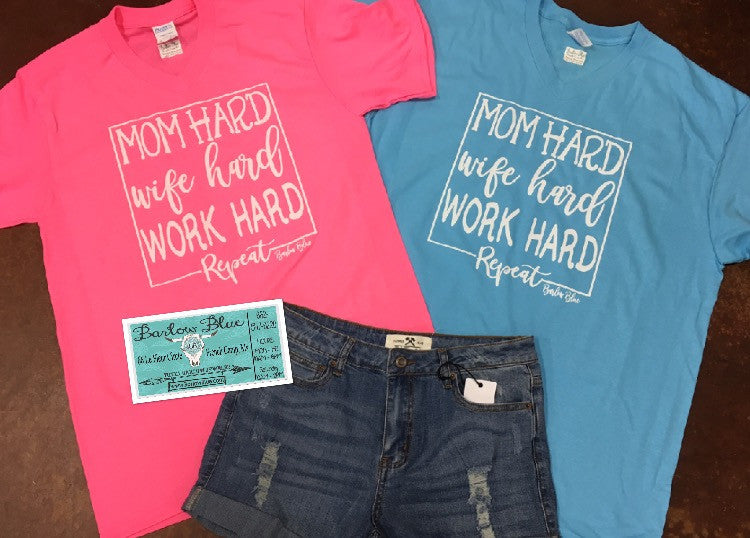Mom Hard, Wife Hard, Work Hard Tee. Choose your color!