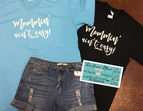 Mommin' Ain't Easy Tee. Choose your color!