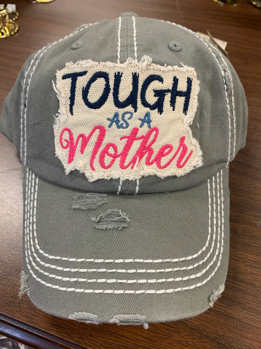 """ Tough as a Mother "" distressed  hat for ladies"