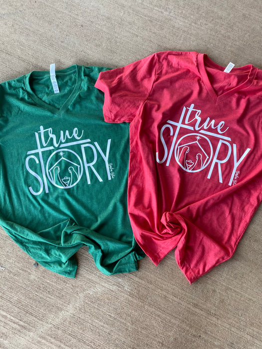"""True Story"" Graphic Tee.  Bella Canvas"