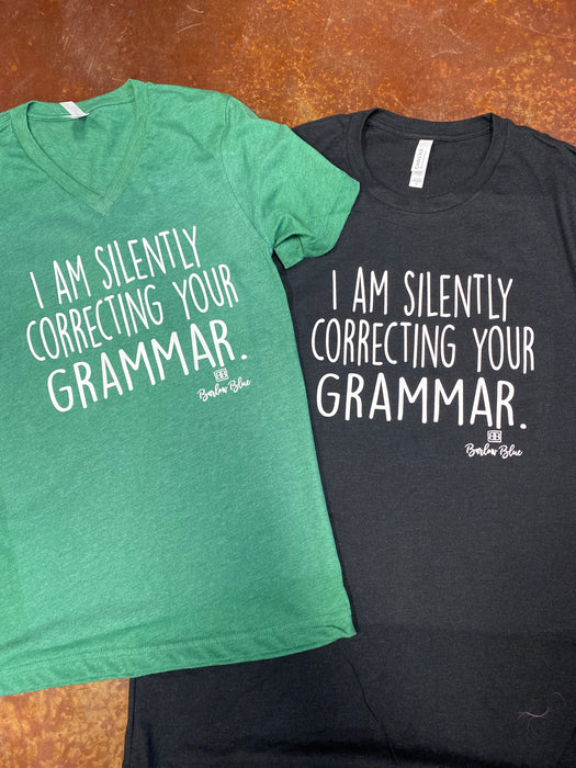 Correcting Your Grammar Tee.  $10 Bella Canvas Crew Neck Tee ($14 for V Neck)