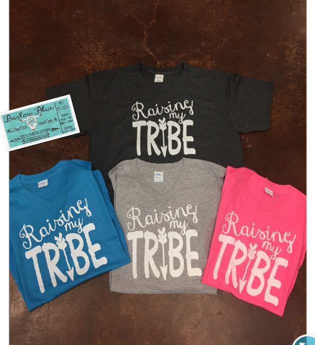 Raising My Tribe Shirt. Choose your color!