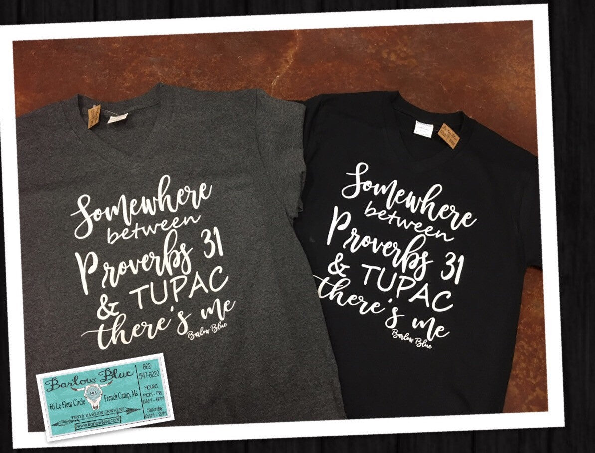 Proverbs 31 / Tupac Tee. Choose your color!