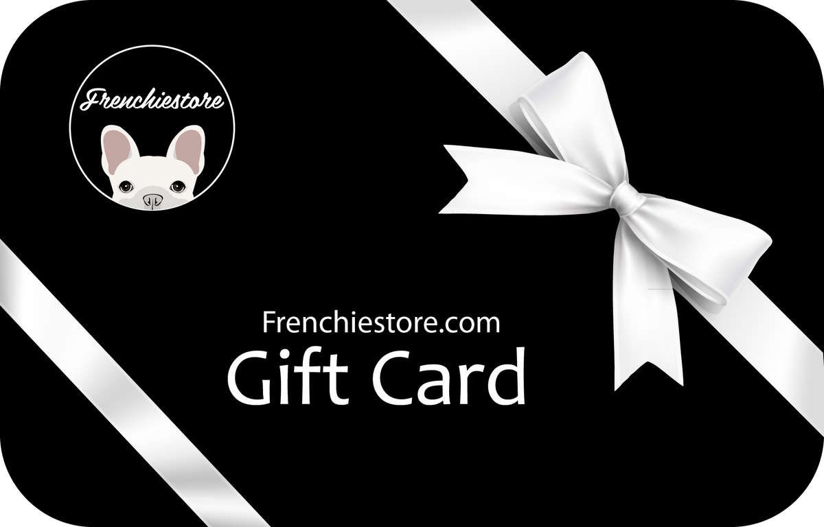 Frenchiestore Gift Card for the Frenchie obsessed!